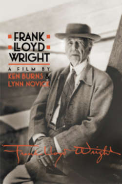 The poster for 'Frank Lloyd Wright: A Film By Ken Burns & Lynn Novick.' The black-and-white image shows Wright sitting in a chair facing the camera.