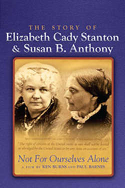 The poster for 'Not For Ourselves Alone: The Story Of Elizabeth Cady Stanton & Susan B. Anthony | A Film By Ken Burns and Paul Barnes.' It shows sepia toned photos of Elizabeth Cady Stanton and Susan B. Anthony, with a purple border.