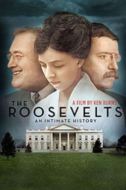 """A color poster for the film """"The Roosevelts: An Intimate History."""" It depicts the White House at the bottom of the image with head-and-shoulders portraits of Theodore Roosevelt, Eleanor Roosevelt and Franklin Delano Roosevelt superimposed on the sky above."""