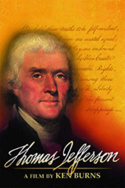 The poster for 'Thomas Jefferson: A Film By Ken Burns.' It shows a portrait of Thomas Jefferson foregrounded against an orange background, which shows writing from the declaration of independence.
