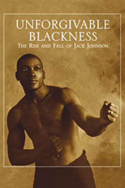 The poster for 'Unforgivable Blackness: The Rise And Fall Of Jack Johnson.' It shows a sepia-toned photo of Jack Johnson posing in a boxing stance.